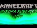 Aurora Rubealis Mod for Minecraft 1.4.7/1.4.6