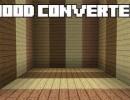 [1.6.1] Wood Converter Mod Download
